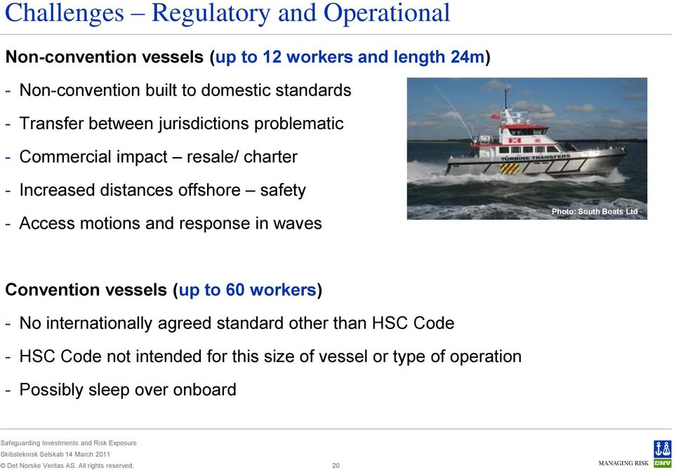 - Access motions and response in waves Photo: South Boats Ltd Convention vessels (up to 60 workers) - No internationally agreed