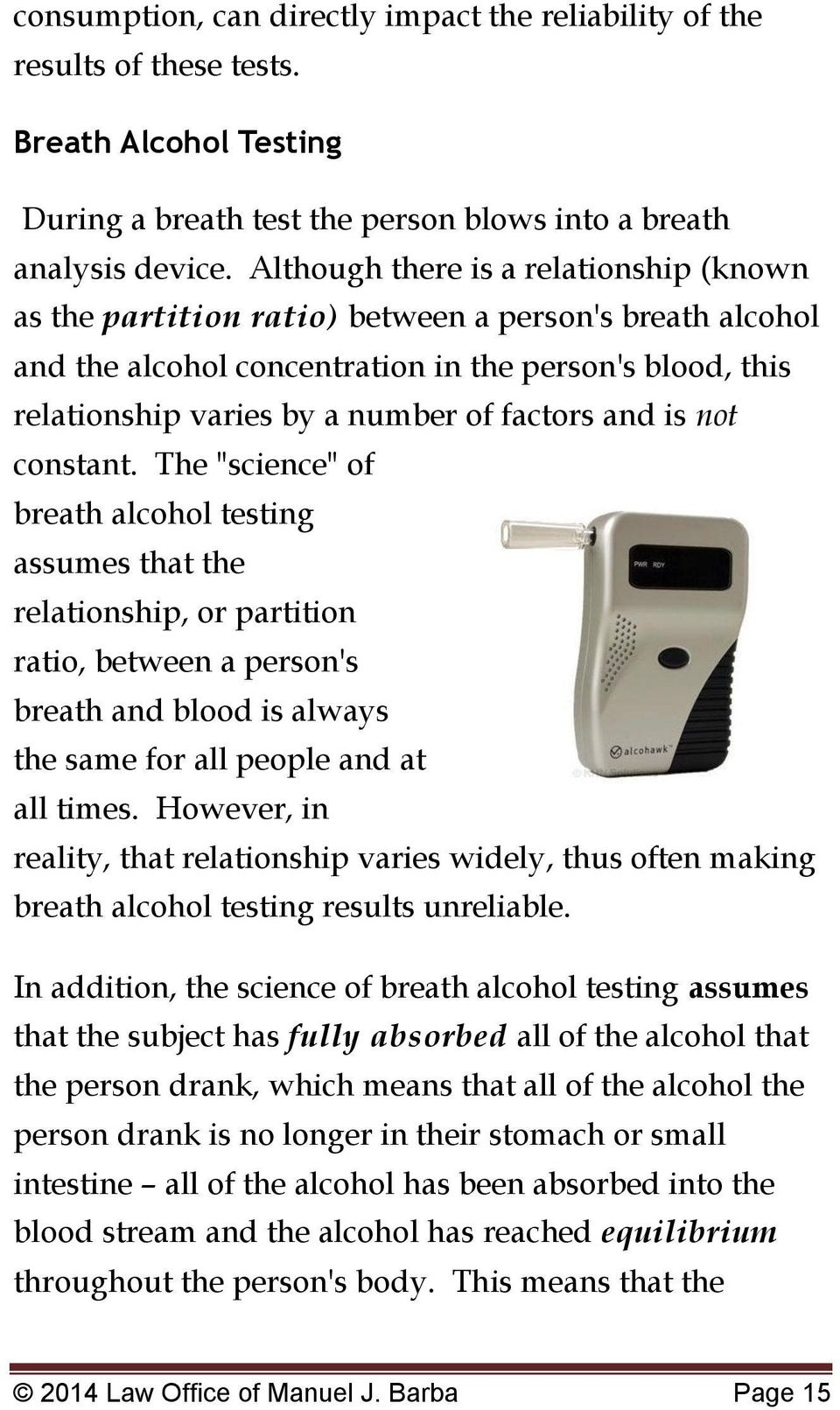 "and is not constant. The ""science"" of breath alcohol testing assumes that the relationship, or partition ratio, between a person's breath and blood is always the same for all people and at all times."