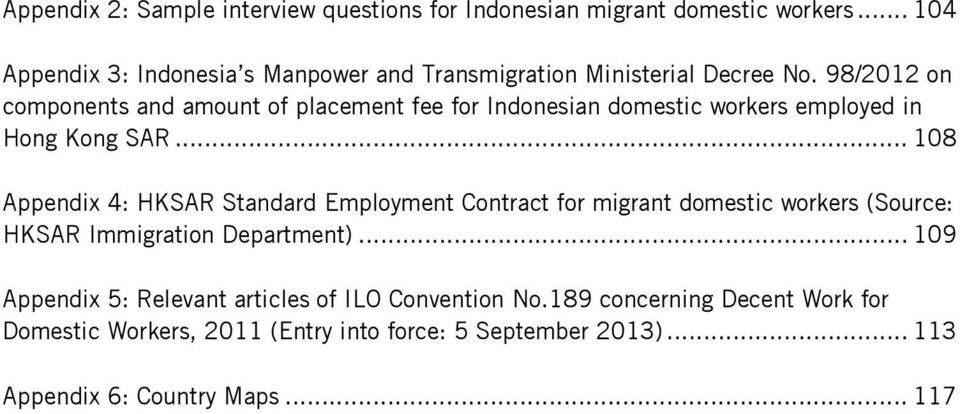 98/2012 on components and amount of placement fee for Indonesian domestic workers employed in Hong Kong SAR.