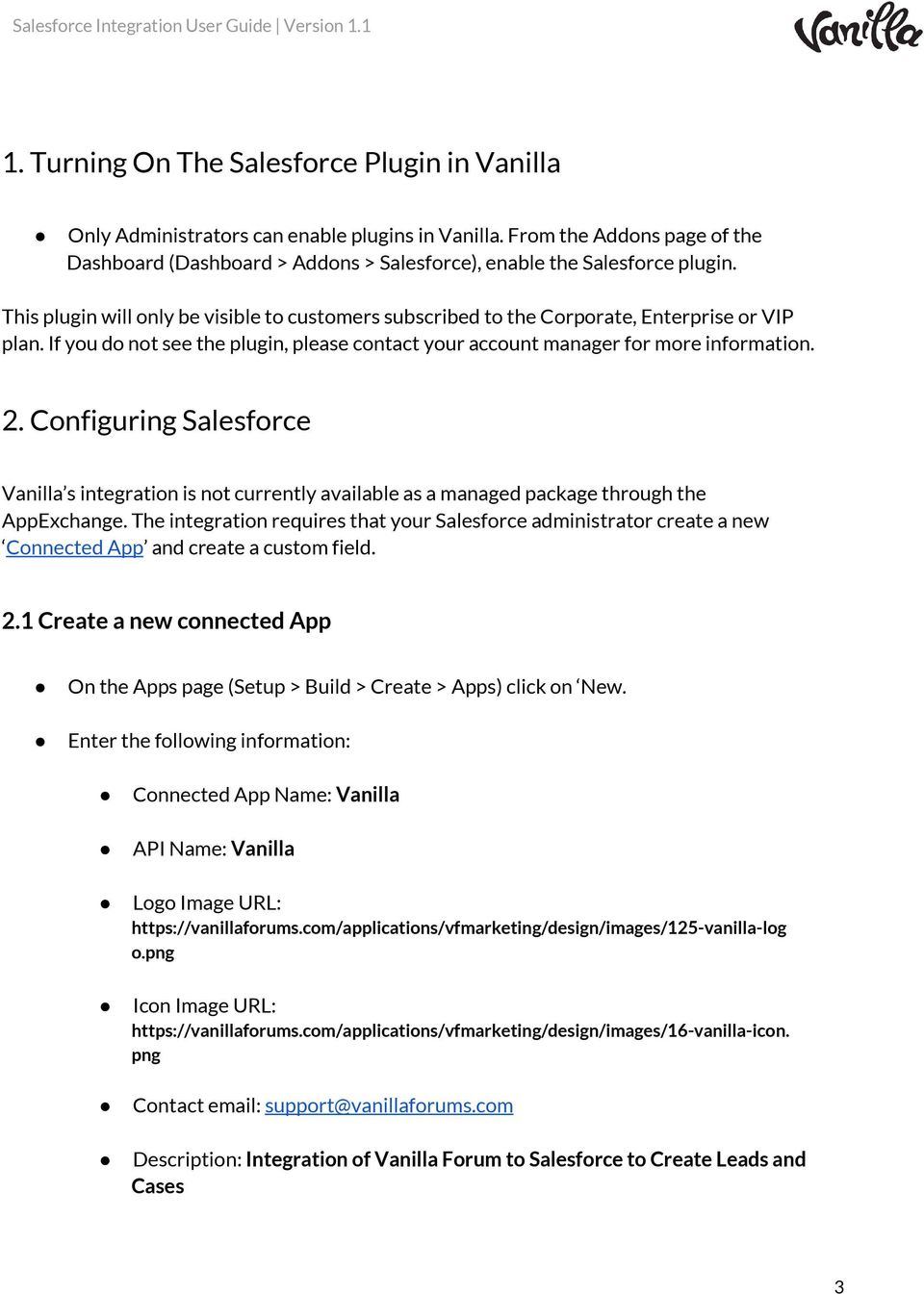 Configuring Salesforce Vanilla s integration is not currently available as a managed package through the AppExchange.