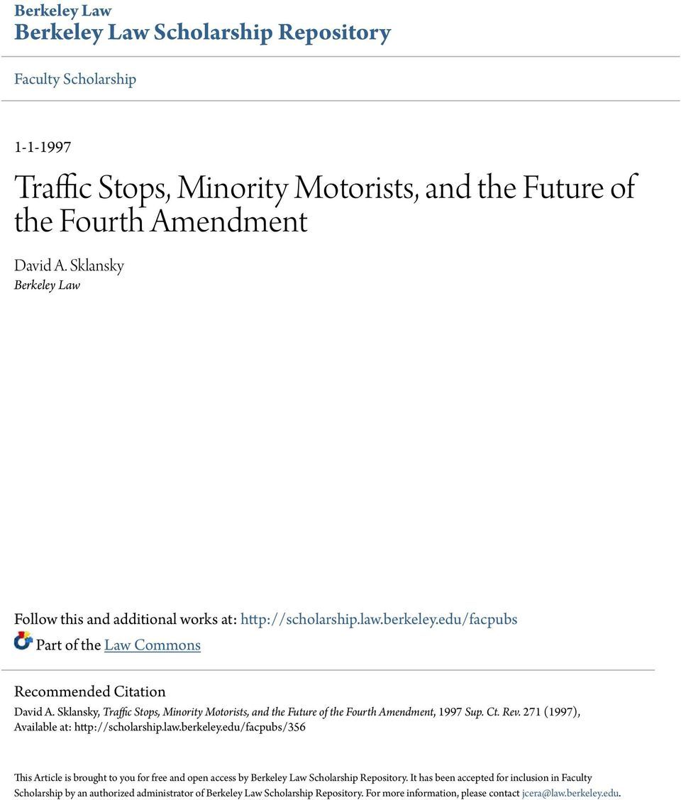 Sklansky, Traffic Stops, Minority Motorists, and the Future of the Fourth Amendment, 1997 Sup. Ct. Rev. 271 (1997), Available at: http://scholarship.law.berkeley.