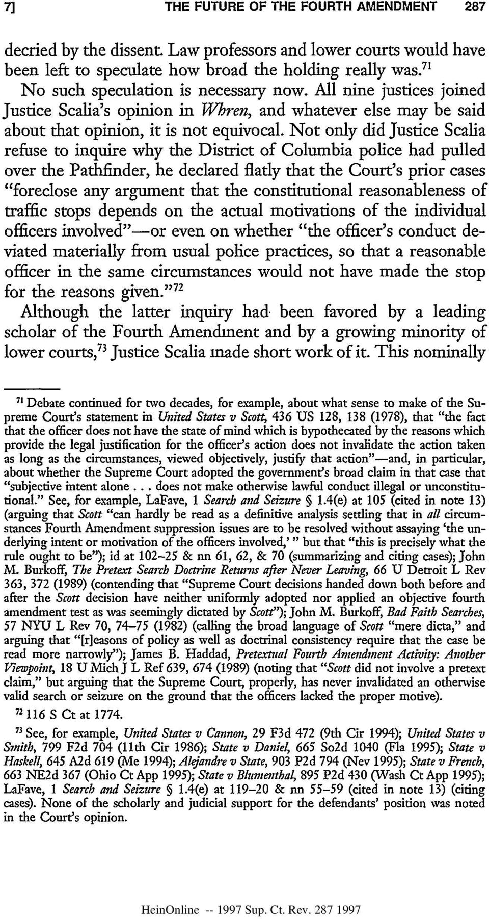 "Not only did Justice Scalia refuse to inquire why the District of Columbia police had pulled over the Pathfinder, he declared flady that the Court's prior cases ""foreclose any argument that the"