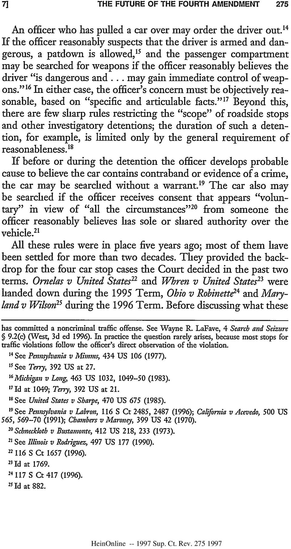 "driver ""is dangerous and... may gain immediate control of weapons.""' 16 In either case, the officer's concern must be objectively reasonable, based on ""specific and articulable facts."