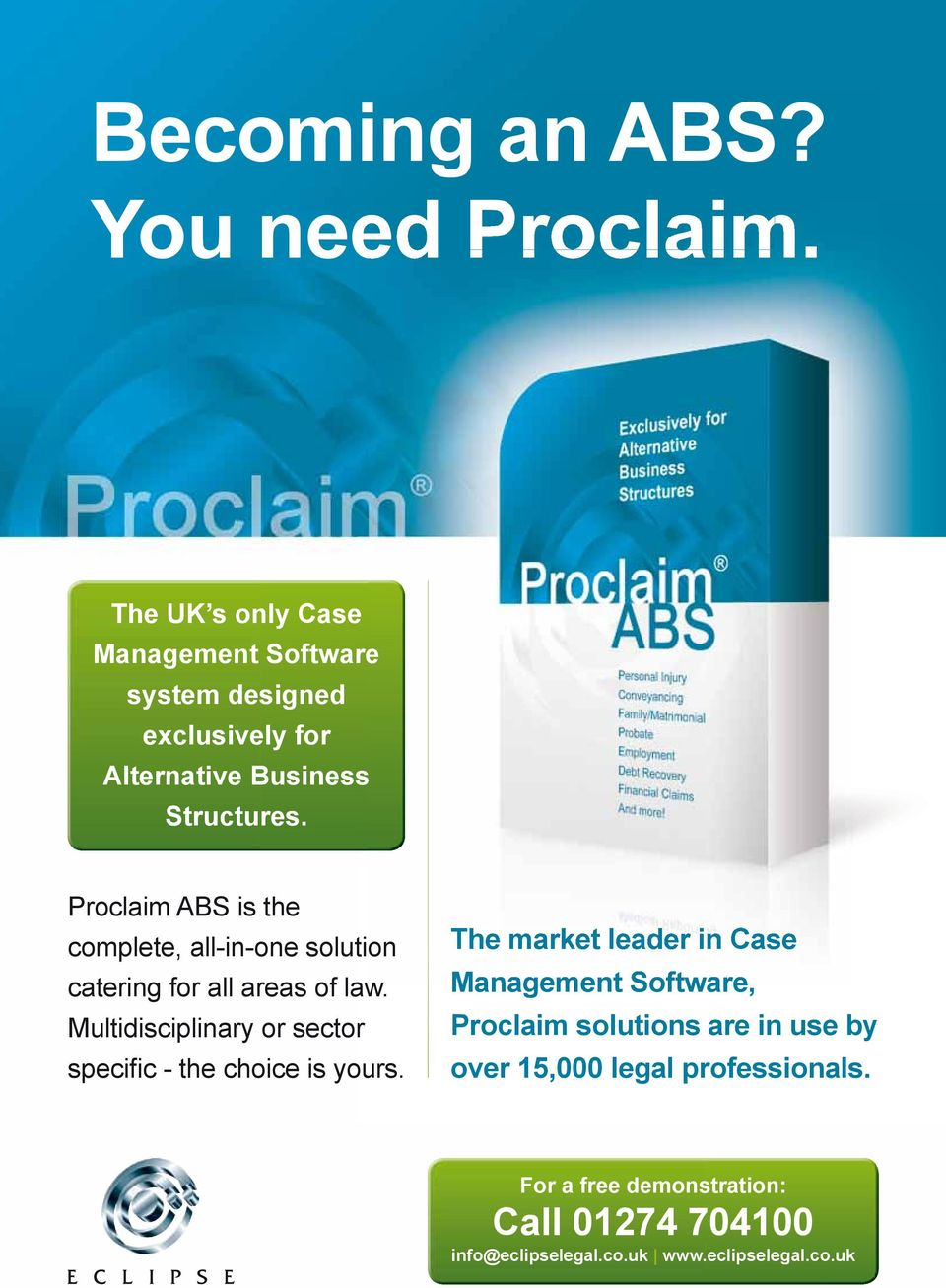 Proclaim ABS is the complete, all-in-one solution catering for all areas of law.