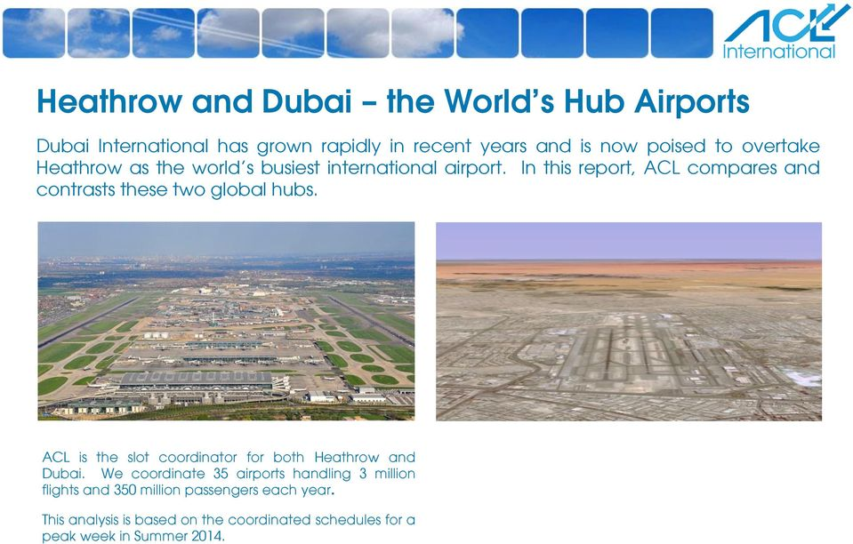 In this report, ACL compares and contrasts these two global hubs.