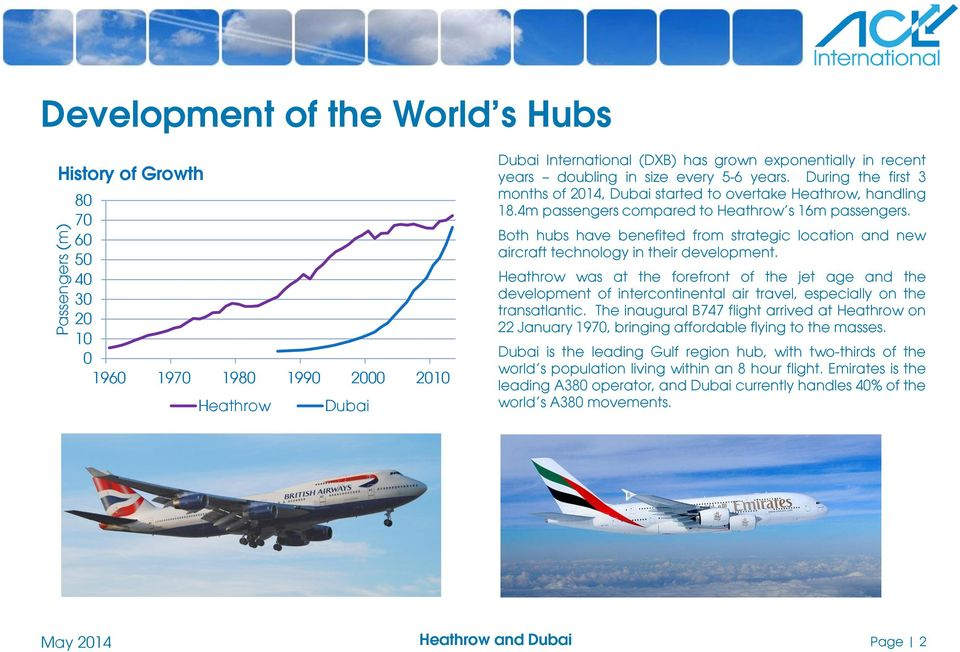 Both hubs have benefited from strategic location and new aircraft technology in their development.