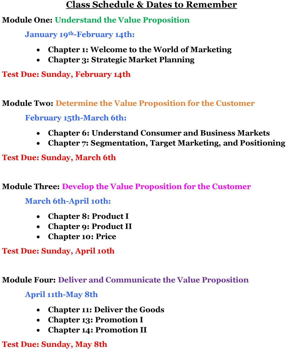 Marketing, and Positioning Test Due: Sunday, March 6th Module Three: Develop the Value Proposition for the Customer March 6th-April 10th: Chapter 8: Product I Chapter 9: Product II Chapter 10: Price
