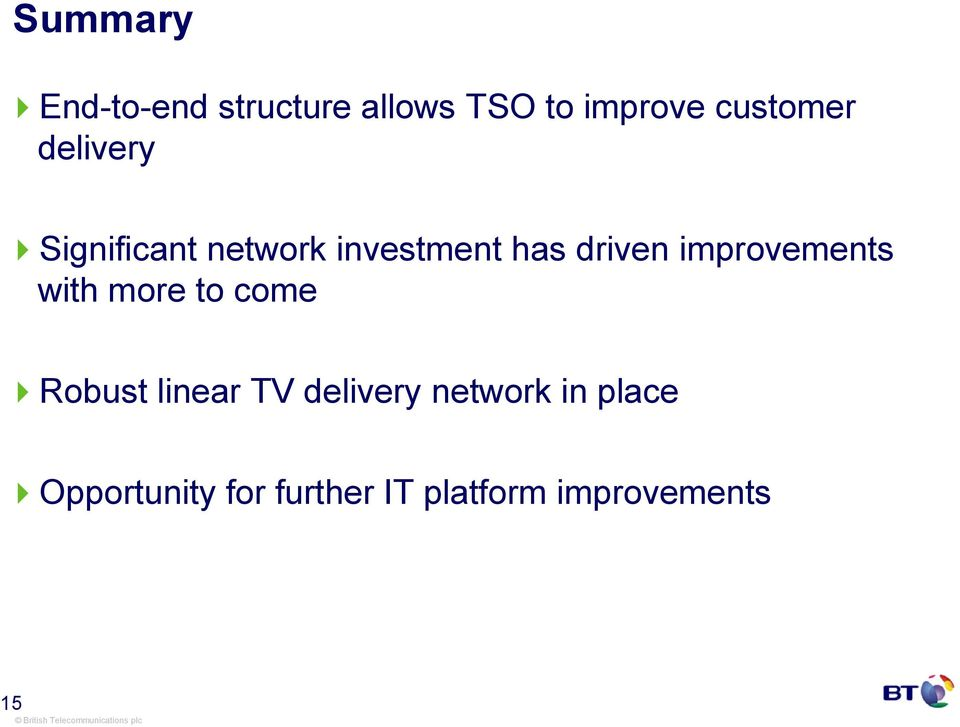 improvements with more to come Robust linear TV delivery