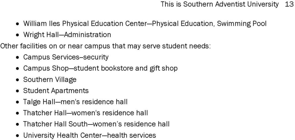 Services--security Campus Shop student bookstore and gift shop Southern Village Student Apartments Talge Hall men's
