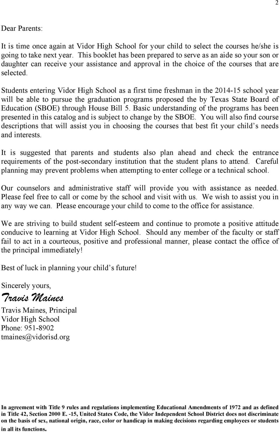 Students entering Vidor High School as a first time freshman in the 2014-15 school year will be able to pursue the graduation programs proposed the by Texas State Board of Education (SBOE) through