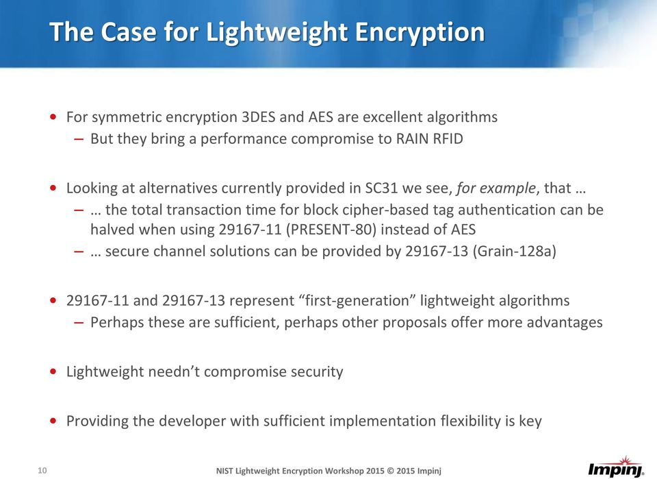 (PRESENT-80) instead of AES secure channel solutions can be provided by 29167-13 (Grain-128a) 29167-11 and 29167-13 represent first-generation lightweight algorithms