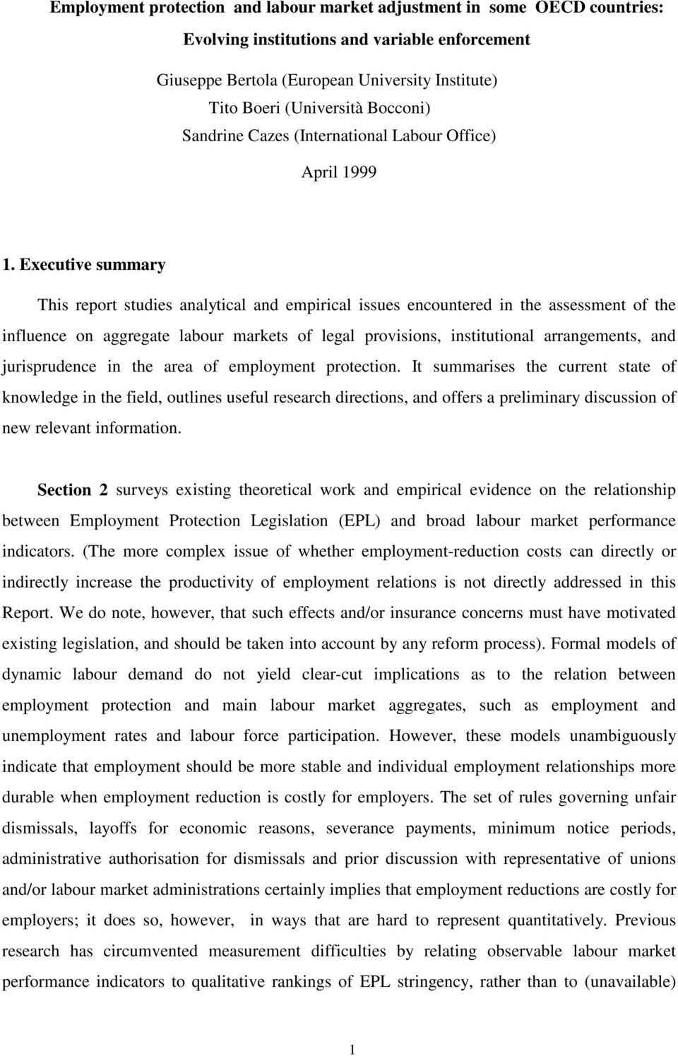 Executive summary This report studies analytical and empirical issues encountered in the assessment of the influence on aggregate labour markets of legal provisions, institutional arrangements, and