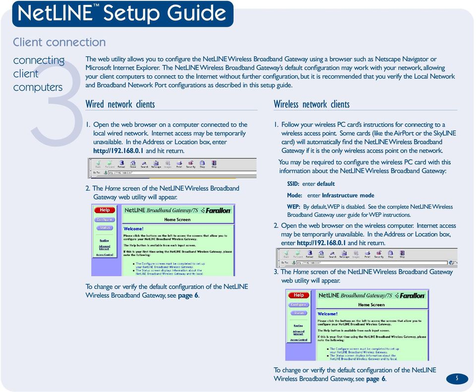 Local Network and Network Port configurations as described in this setup guide. 1. Open the web browser on a computer connected to the local wired network.