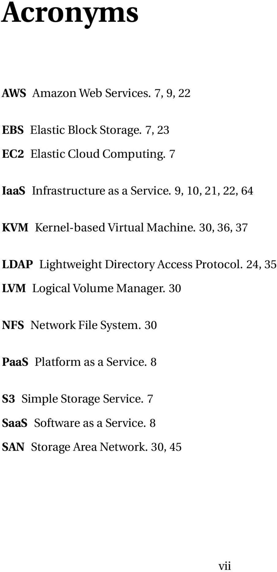 30, 36, 37 LDAP Lightweight Directory Access Protocol. 24, 35 LVM Logical Volume Manager.
