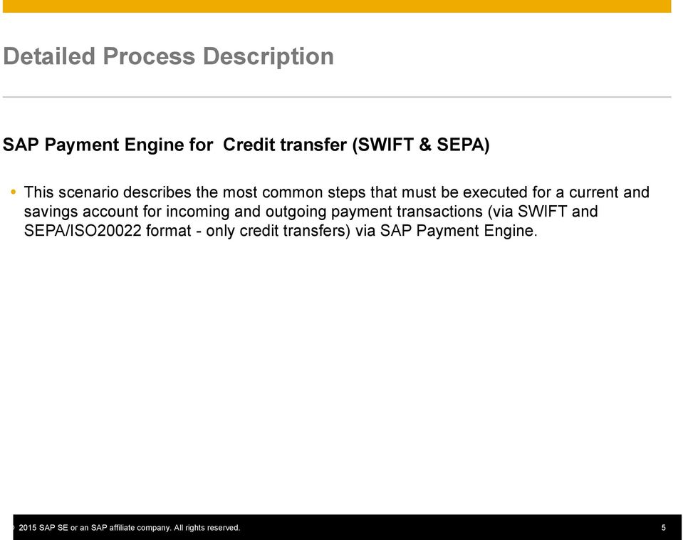 account for incoming and outgoing payment transactions (via SWIFT and SEPA/ISO20022 format -