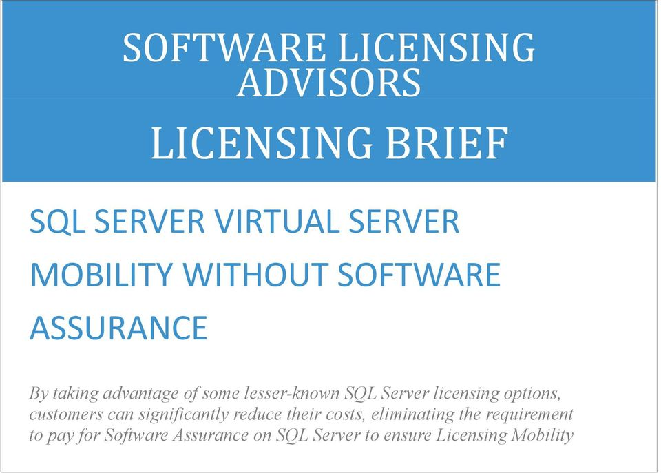 licensing options, customers can significantly reduce their costs, eliminating
