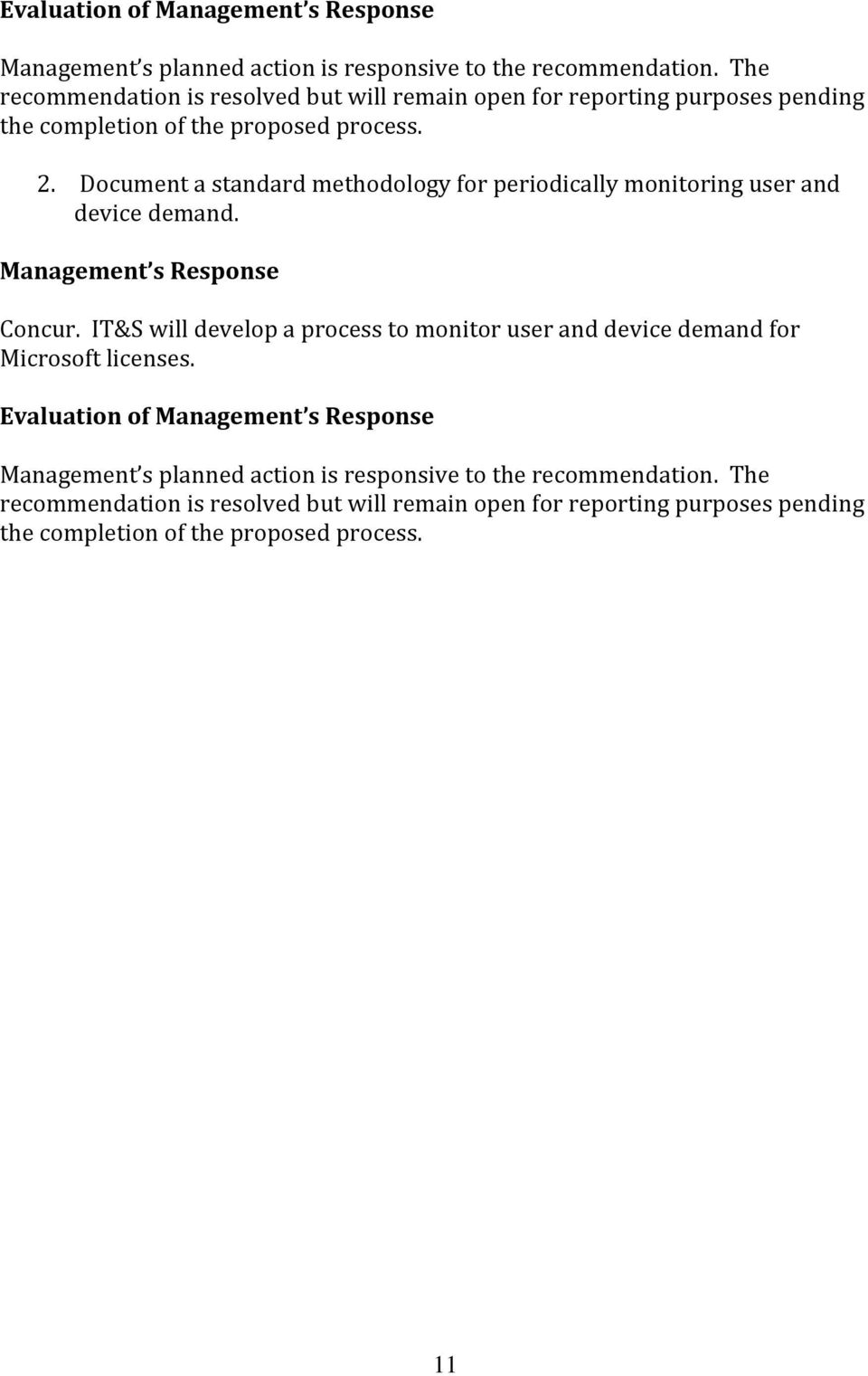 Document a standard methodology for periodically monitoring user and device demand. Management s Response Concur.