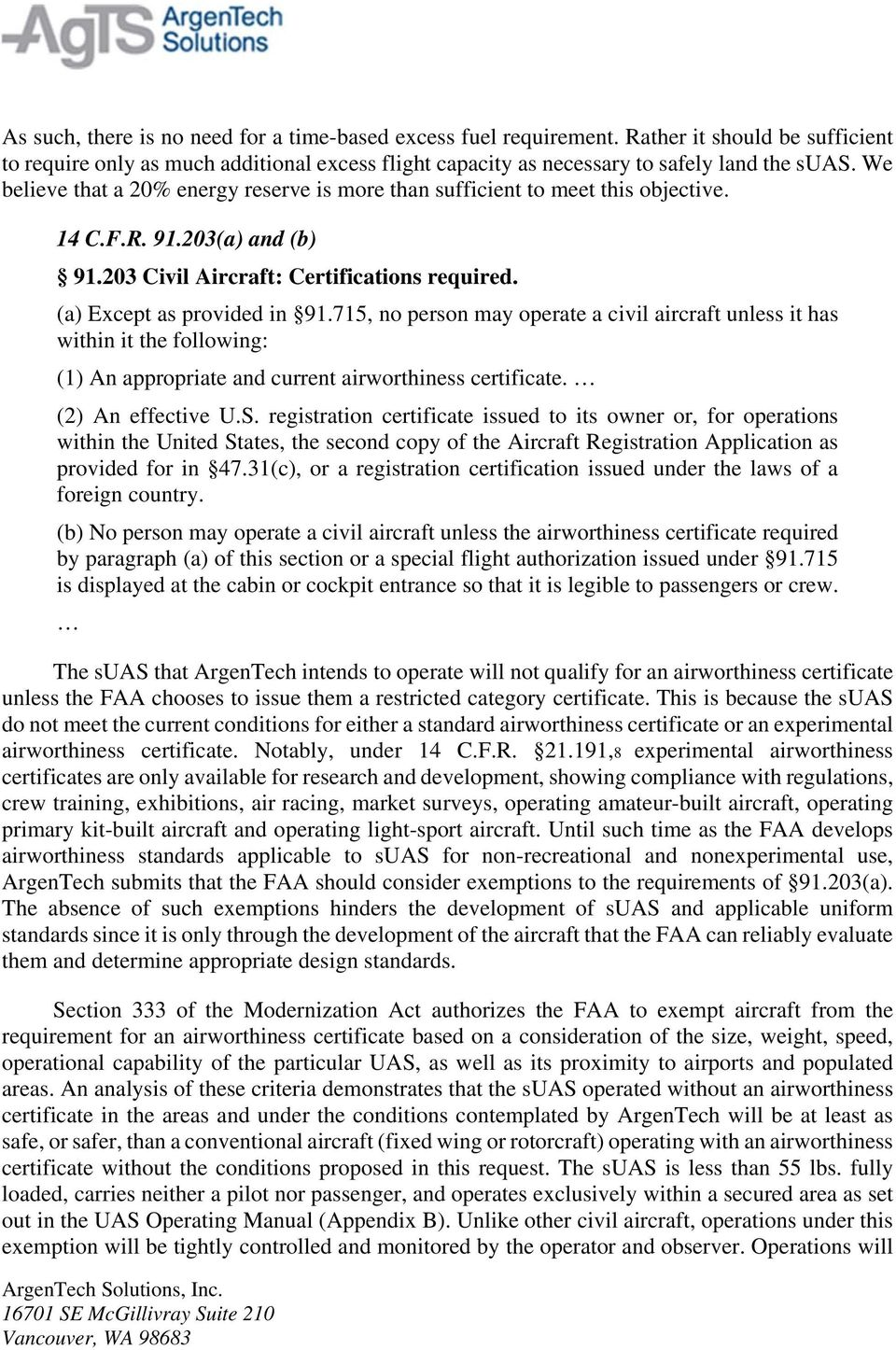 715, no person may operate a civil aircraft unless it has within it the following: (1) An appropriate and current airworthiness certificate. (2) An effective U.S.