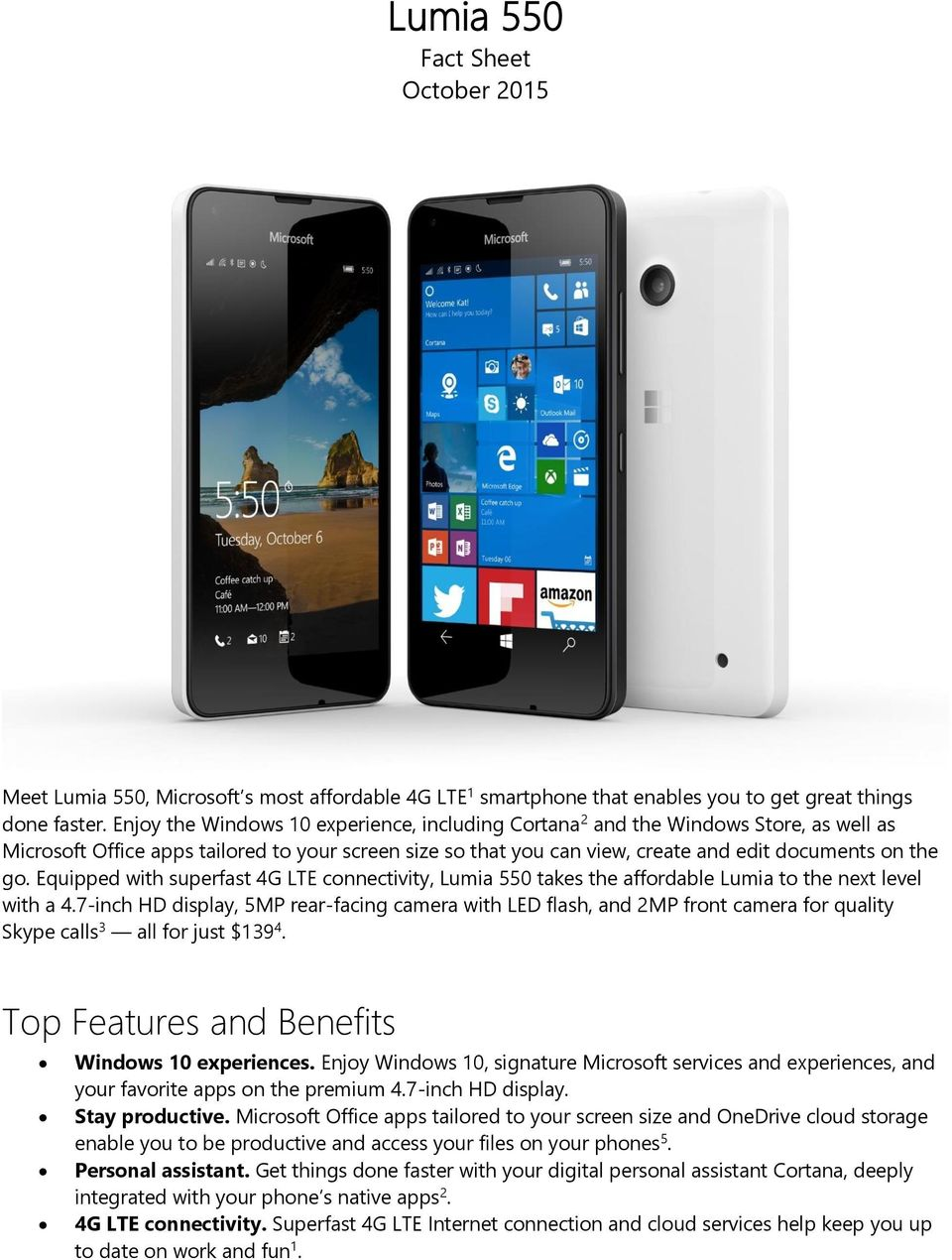 Equipped with superfast 4G LTE connectivity, Lumia 550 takes the affordable Lumia to the next level with a 4.