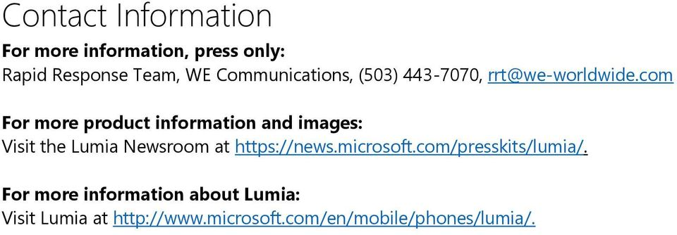 com For more product information and images: Visit the Lumia Newsroom at https://news.