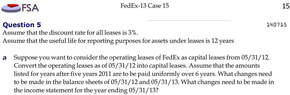 as capital leases from 05/31/12. Convert the operating leases as of 05/31/12 into capital leases.