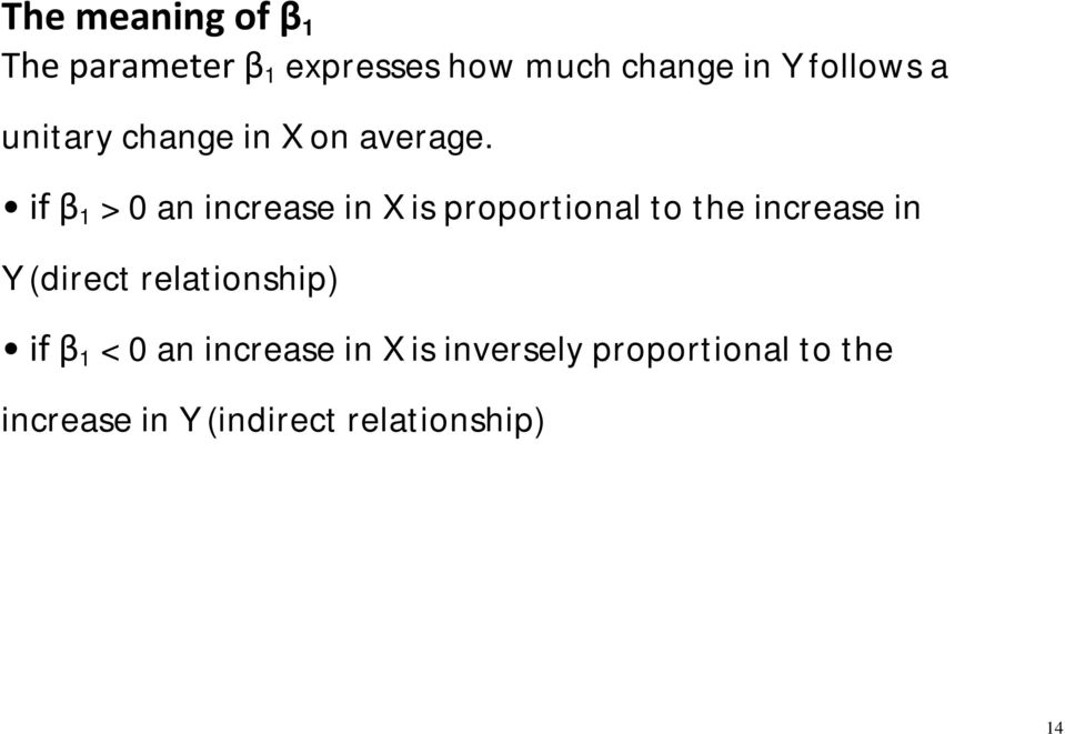 if β 1 > 0 an increase in X is proportional to the increase in Y (direct