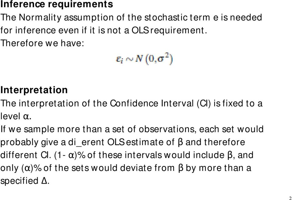 If we sample more than a set of observations, each set would probably give a di_erent OLS estimate of β and therefore