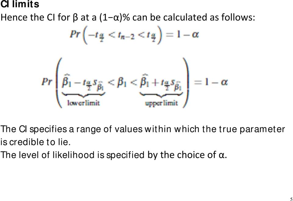 values within which the true parameter is credible to