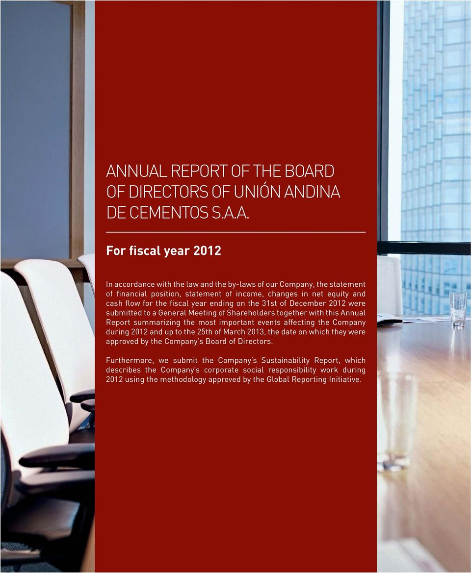 Report summarizing the most important events affecting the Company during 2012 and up to the 25th of March 2013, the date on which they were approved by the Company s Board of Directors.