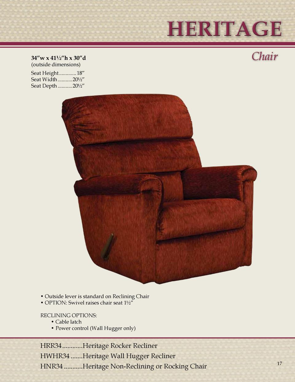 chair seat 1½ RECLINING OPTIONS: Cable latch Power control (Wall Hugger only)