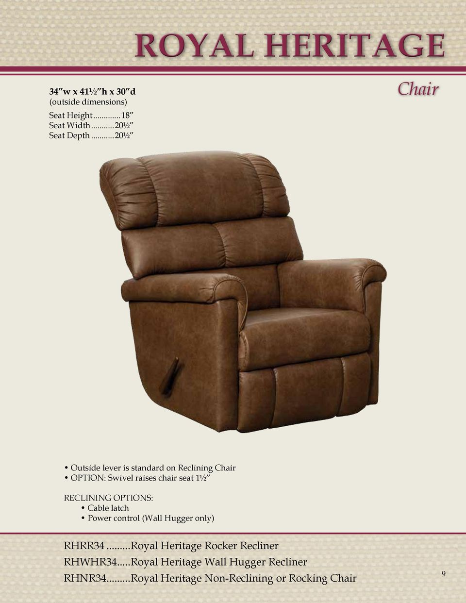 seat 1½ RECLINING OPTIONS: Cable latch Power control (Wall Hugger only) RHRR34.