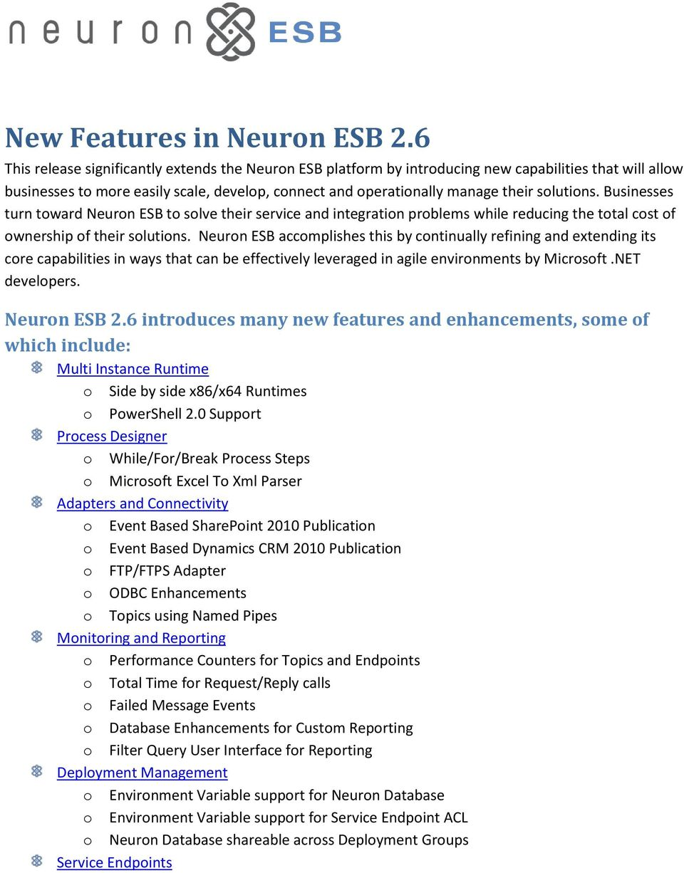 Businesses turn toward Neuron ESB to solve their service and integration problems while reducing the total cost of ownership of their solutions.