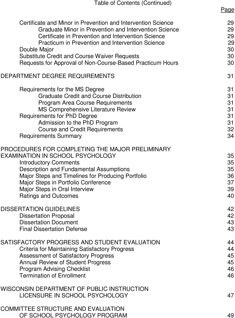 DEGREE REQUIREMENTS 31 Requirements for the MS Degree 31 Graduate Credit and Course Distribution 31 Program Area Course Requirements 31 MS Comprehensive Literature Review 31 Requirements for PhD