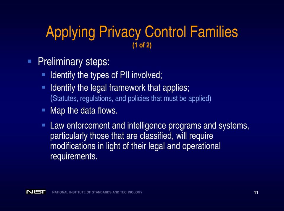 Law enforcement and intelligence programs and systems, particularly those that are classified, will require