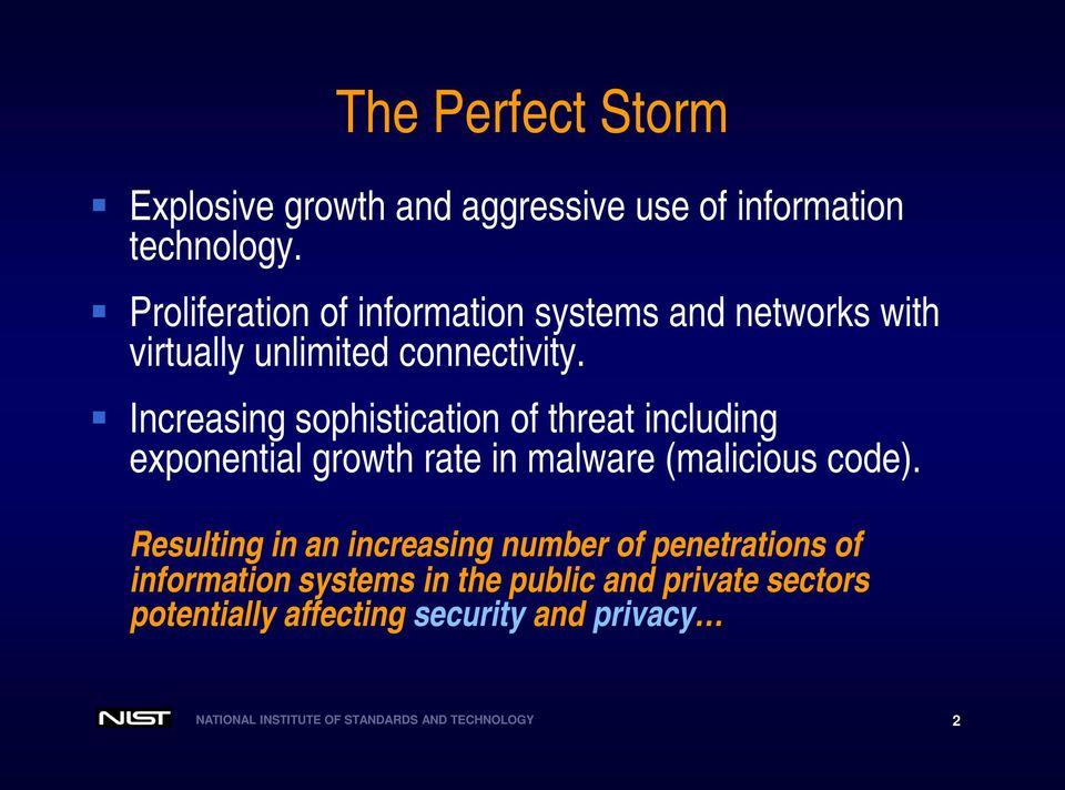 Increasing sophistication of threat including exponential growth rate in malware (malicious code).