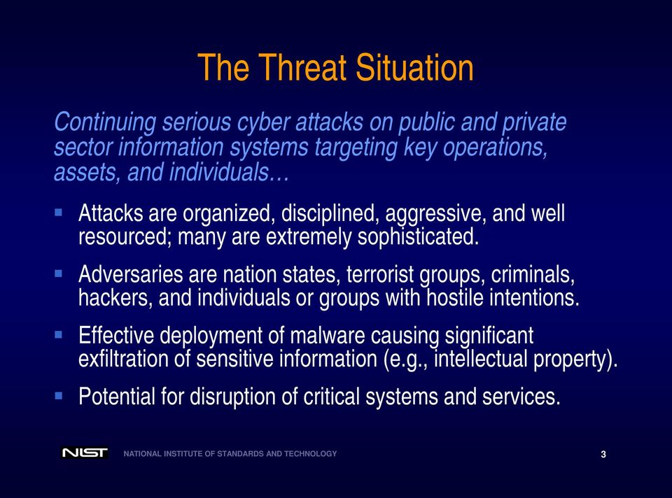 Adversaries are nation states, terrorist groups, criminals, hackers, and individuals or groups with hostile intentions.