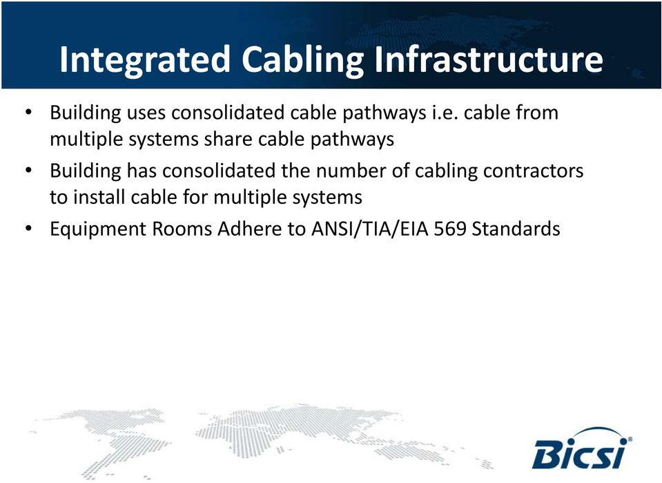 cable from multiple systems share cable pathways Building has