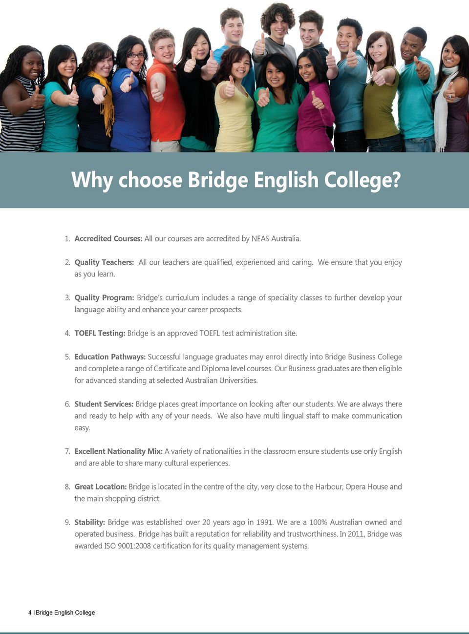 TOEFL Testing: Bridge is an approved TOEFL test administration site. 5.