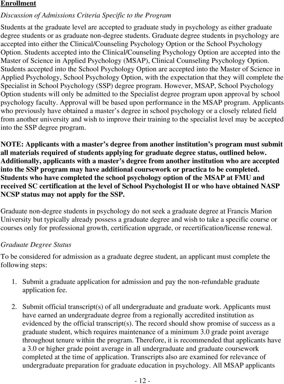 Students accepted into the Clinical/Counseling Psychology Option are accepted into the Master of Science in Applied Psychology (MSAP), Clinical Counseling Psychology Option.