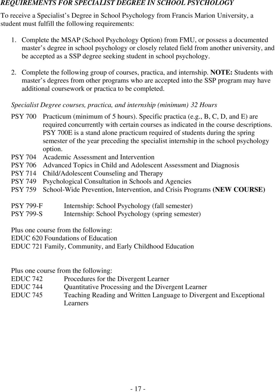 seeking student in school psychology. 2. Complete the following group of courses, practica, and internship.