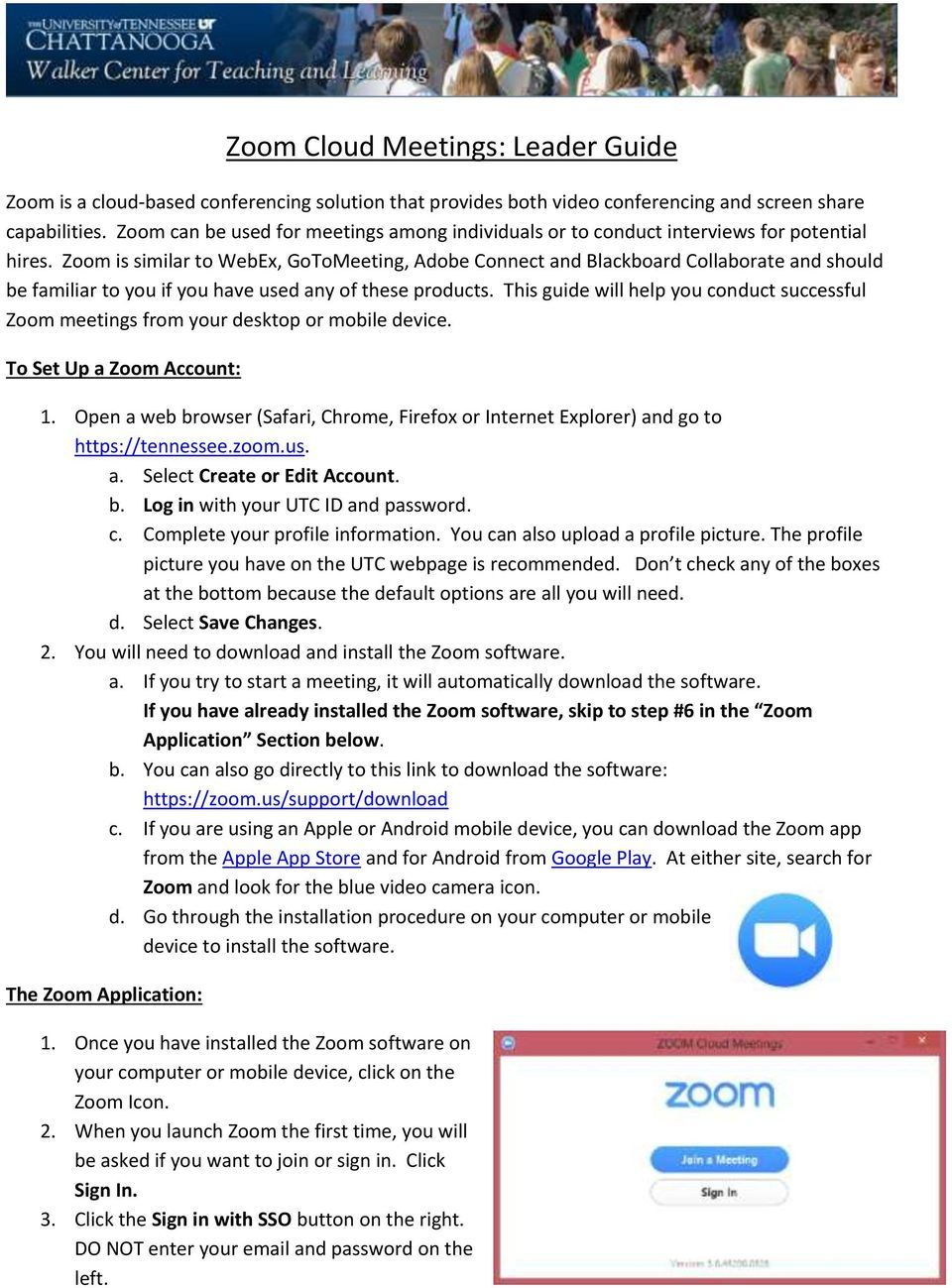 Zoom is similar to WebEx, GoToMeeting, Adobe Connect and Blackboard Collaborate and should be familiar to you if you have used any of these products.