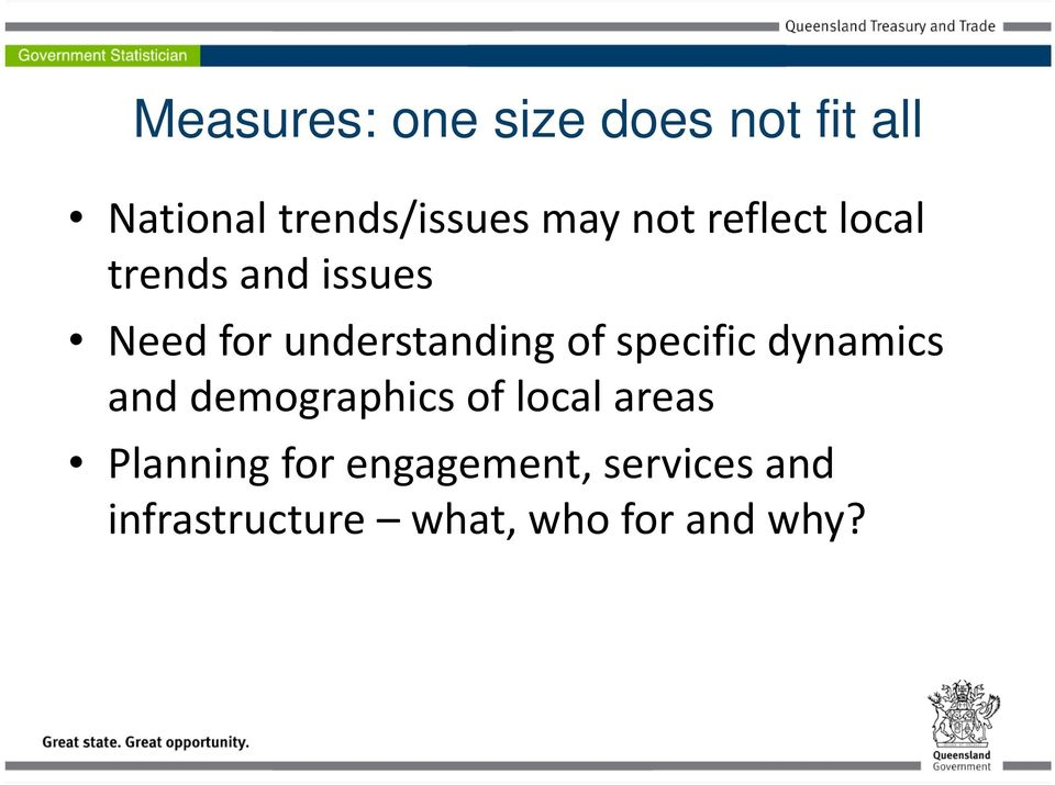 specific dynamics and demographics of local areas Planning for