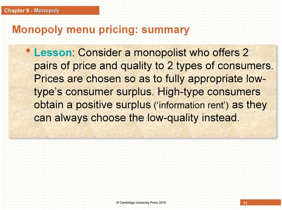 Prices are chosen so as to fully appropriate lowtype s consumer surplus.