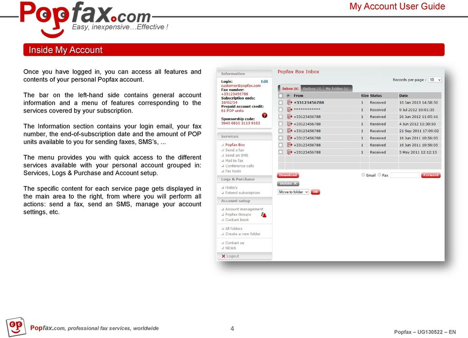 The Information section contains your login email, your fax number, the end-of-subscription date and the amount of POP units available to you for sending faxes, SMS s,.