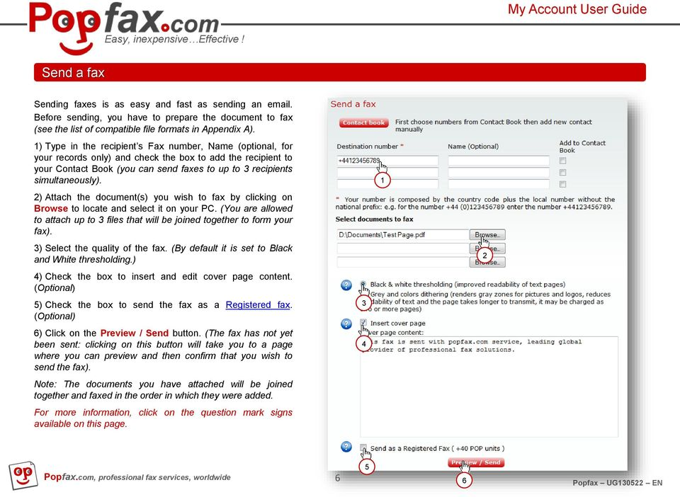 1 2) Attach the document(s) you wish to fax by clicking on Browse to locate and select it on your PC. (You are allowed to attach up to files that will be joined together to form your fax).