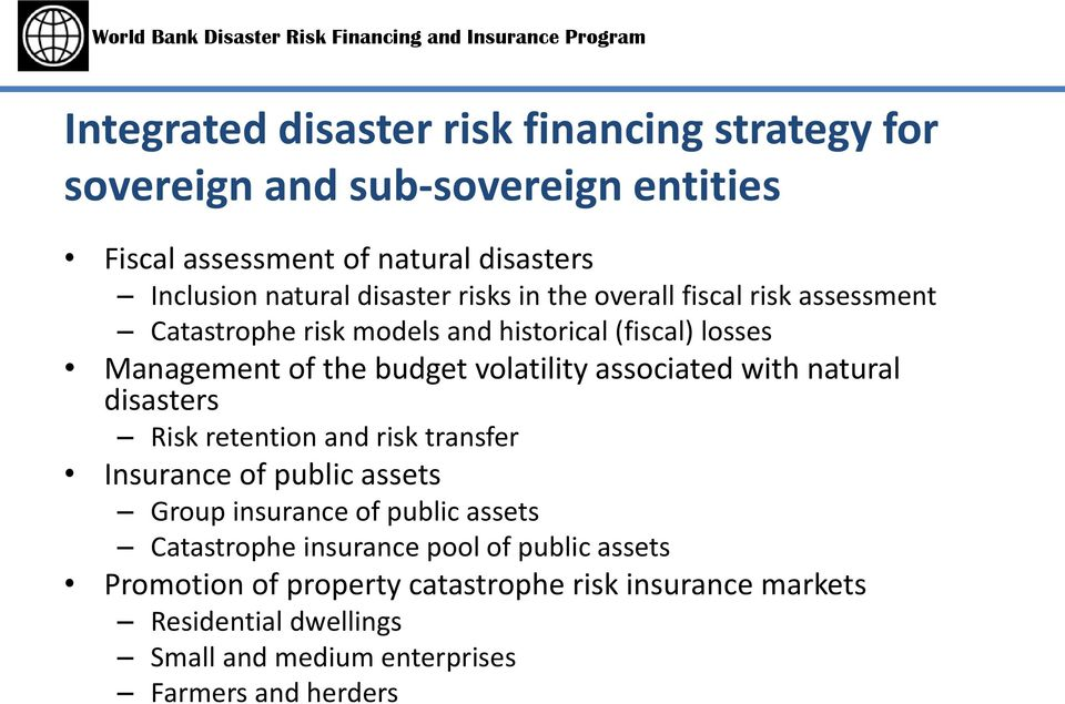 associated with natural disasters Risk retention and risk transfer Insurance of public assets Group insurance of public assets Catastrophe