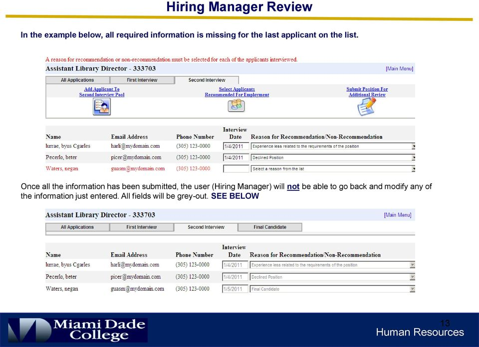 Once all the information has been submitted, the user (Hiring Manager) will