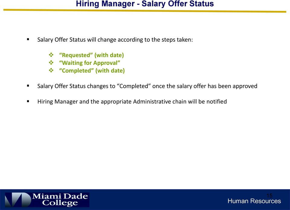 date) Salary Offer Status changes to Completed once the salary offer has been