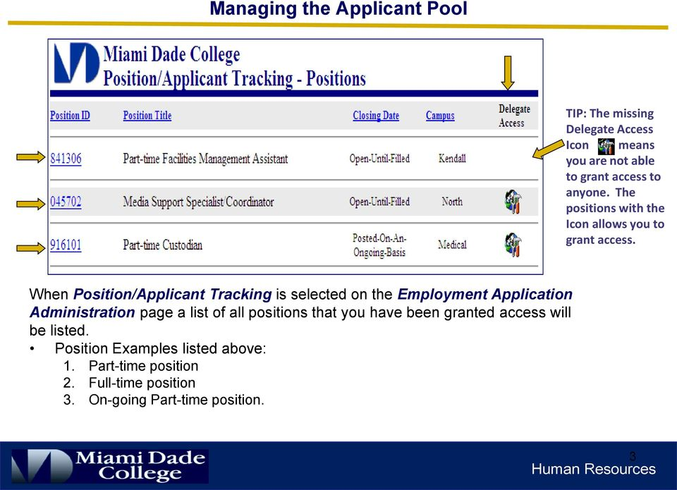 When Position/Applicant Tracking is selected on the Employment Application Administration page a list of all