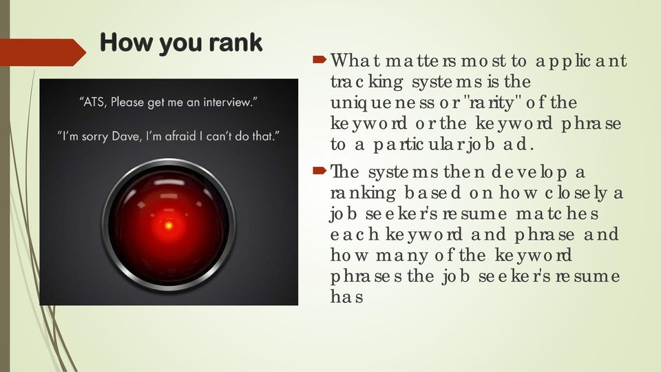 The systems then develop a ranking based on how closely a job seeker's resume